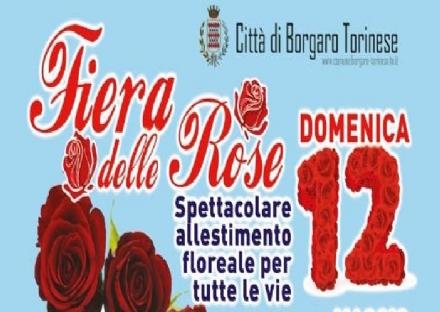 BORGARO - Domani la Fiera delle Rose: il programma e le modifiche alla viabilità