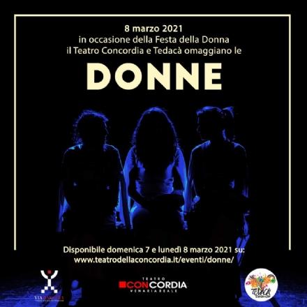VENARIA - Il Concordia omaggia la donna con lo spettacolo «Donne» della compagnia Tedacà