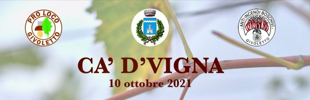 GIVOLETTO - Con l'arrivo dell'autunno torna l'appuntamento con la festa di Ca' d' Vigna